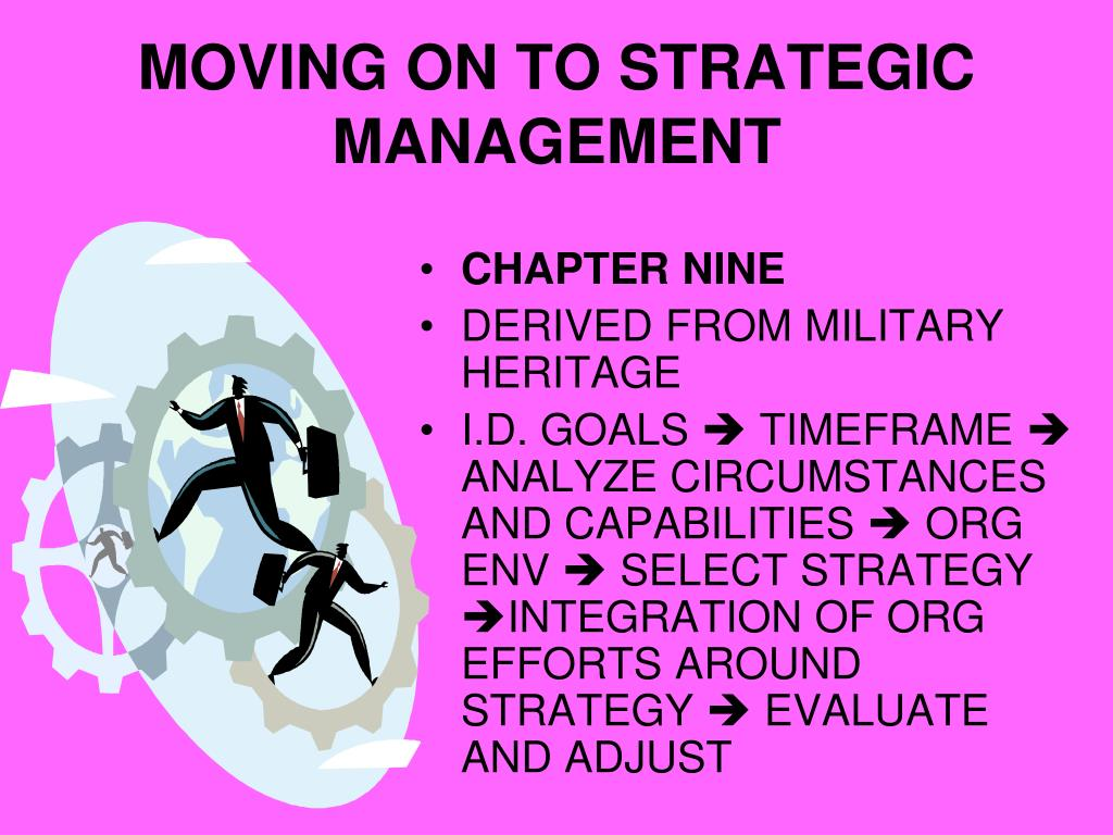 MOVING ON TO STRATEGIC MANAGEMENT