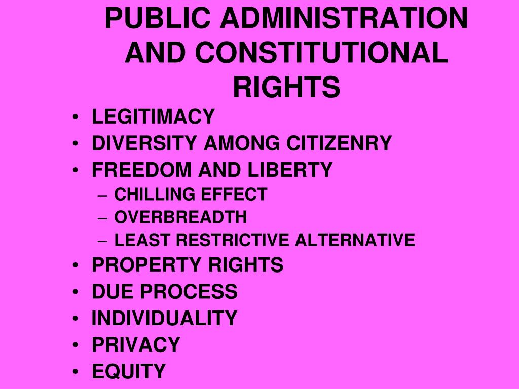 PUBLIC ADMINISTRATION AND CONSTITUTIONAL RIGHTS