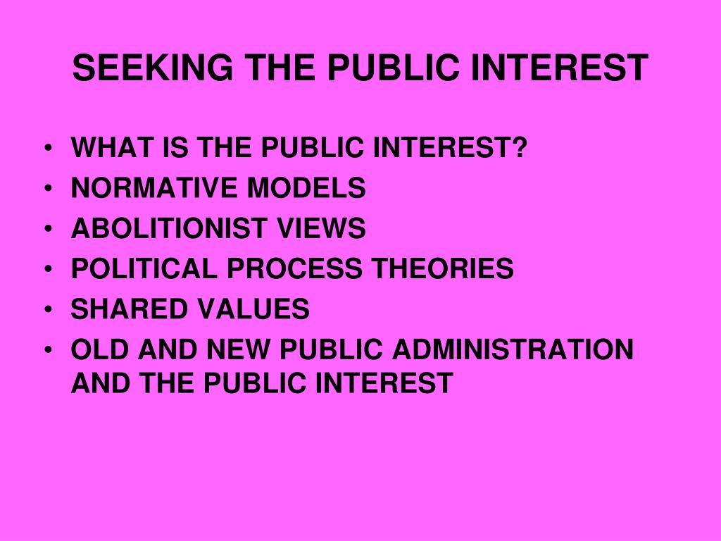 SEEKING THE PUBLIC INTEREST