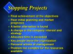 stopping projects