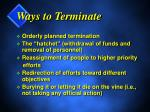 ways to terminate