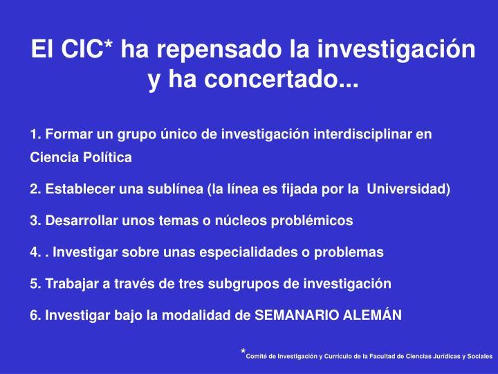 El CIC* ha repensado la investigación y ha concertado...