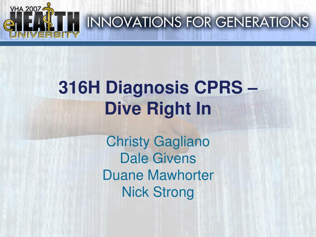 316h diagnosis cprs dive right in l.