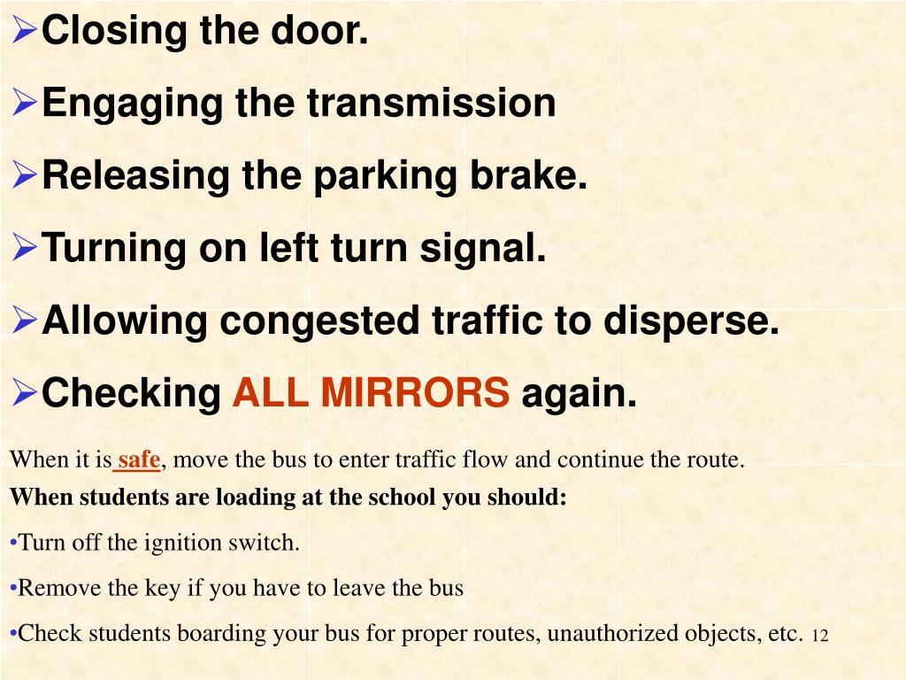 Closing the door.