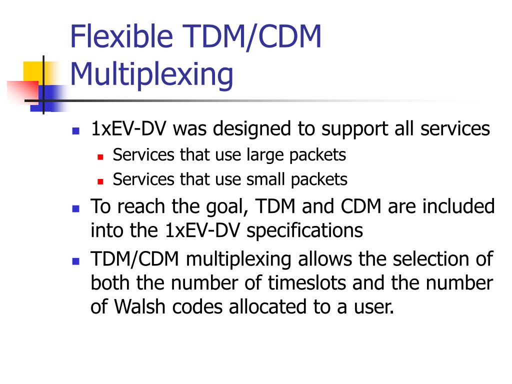 Flexible TDM/CDM Multiplexing