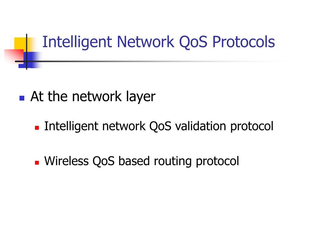 Intelligent Network QoS Protocols