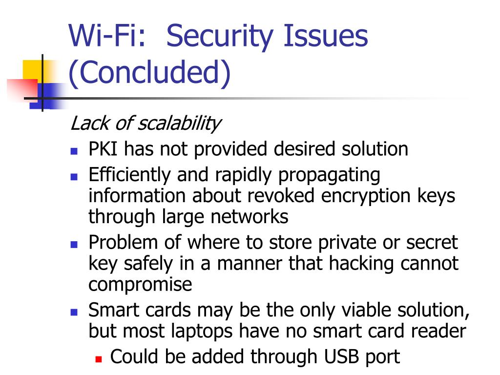 Wi-Fi:  Security Issues