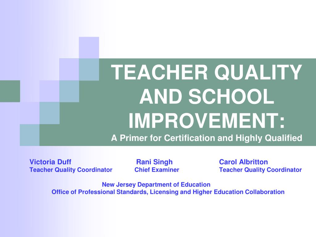 teacher quality and school improvement a primer for certification and highly qualified l.