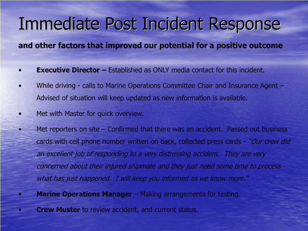 Immediate Post Incident Response