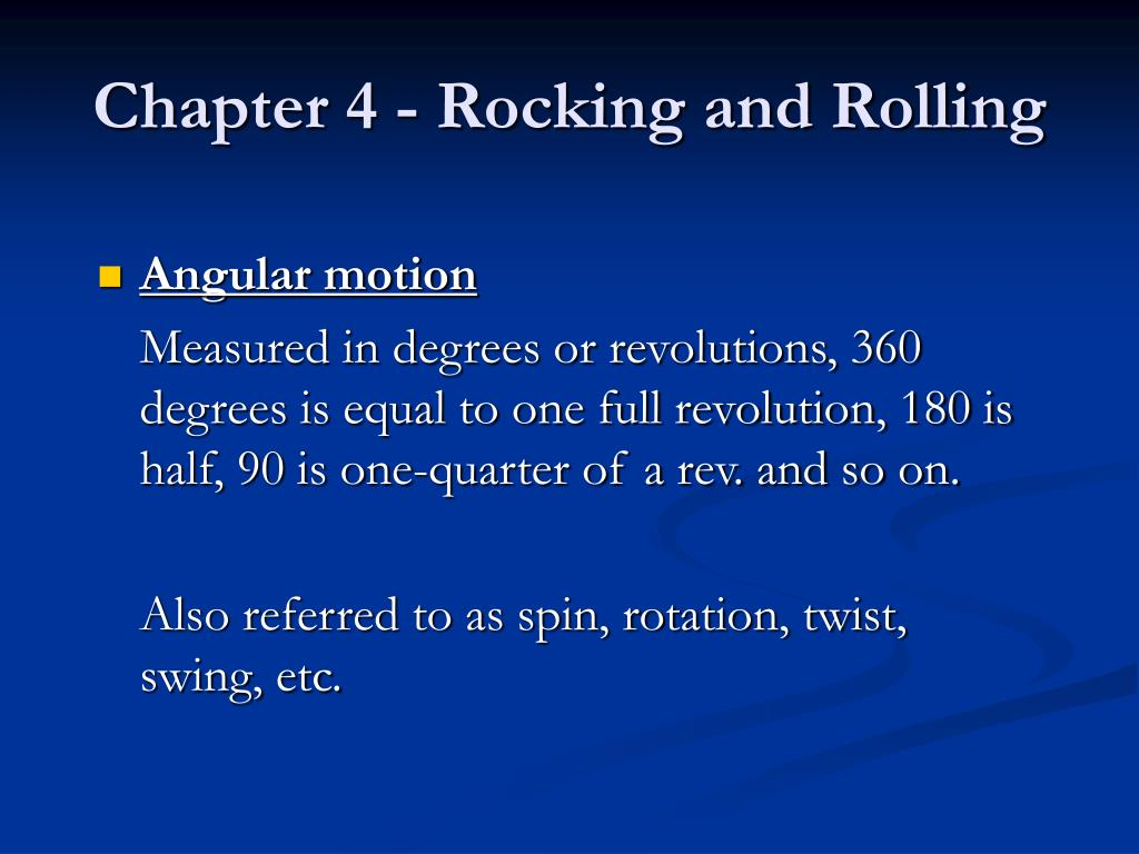 Chapter 4 - Rocking and Rolling