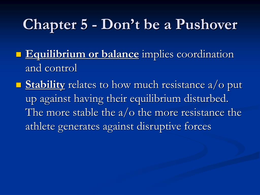 Chapter 5 - Don't be a Pushover