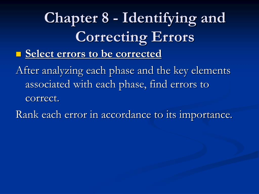 Chapter 8 - Identifying and Correcting Errors