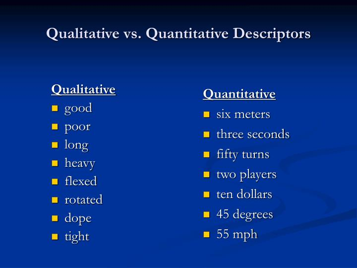 Qualitative vs quantitative descriptors