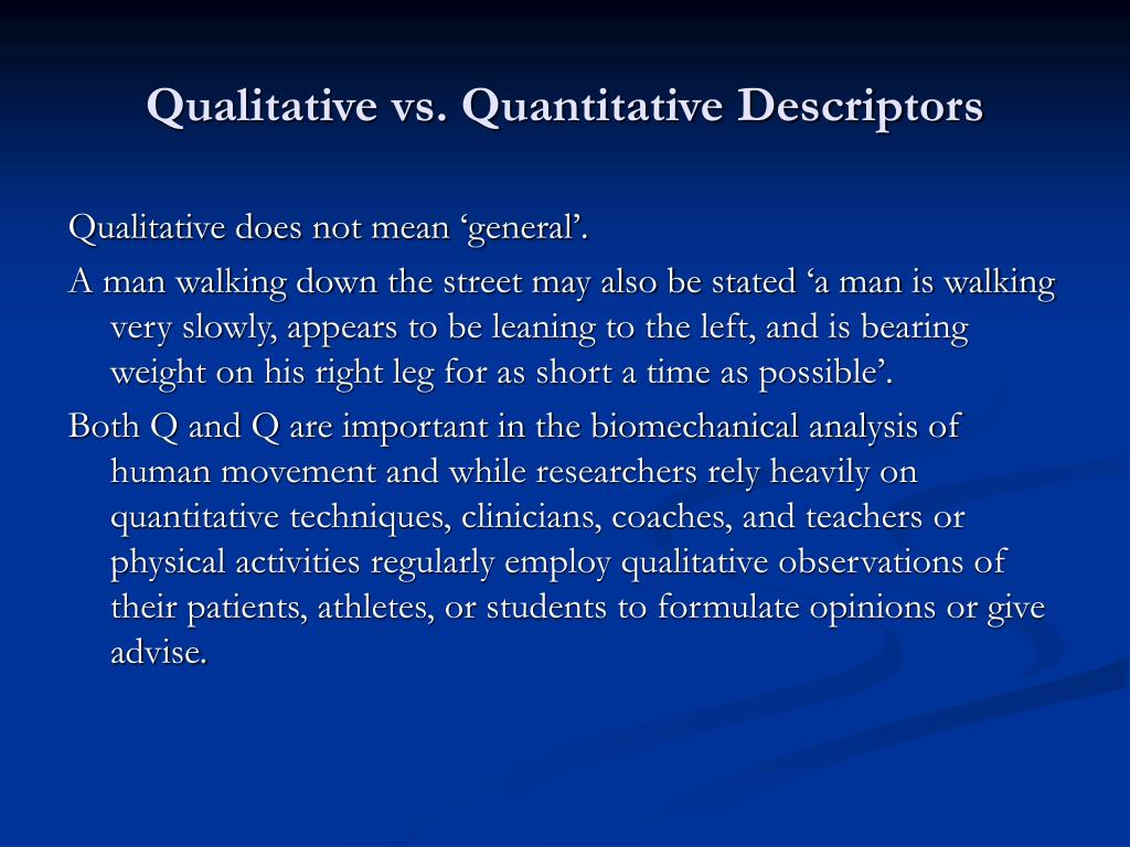Qualitative vs. Quantitative Descriptors