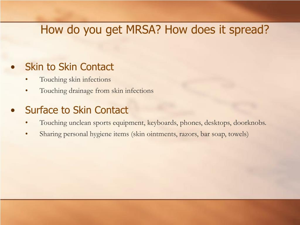 How do you get MRSA? How does it spread?