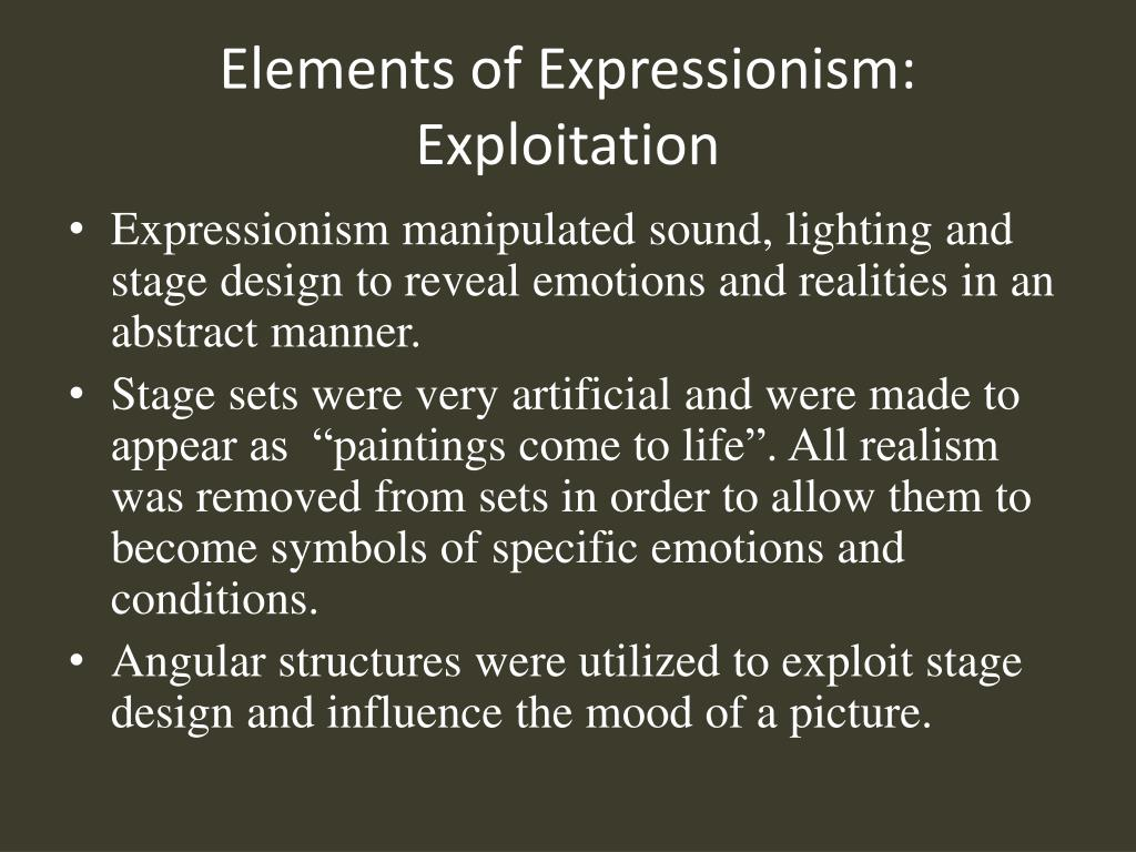 Elements of Expressionism: Exploitation