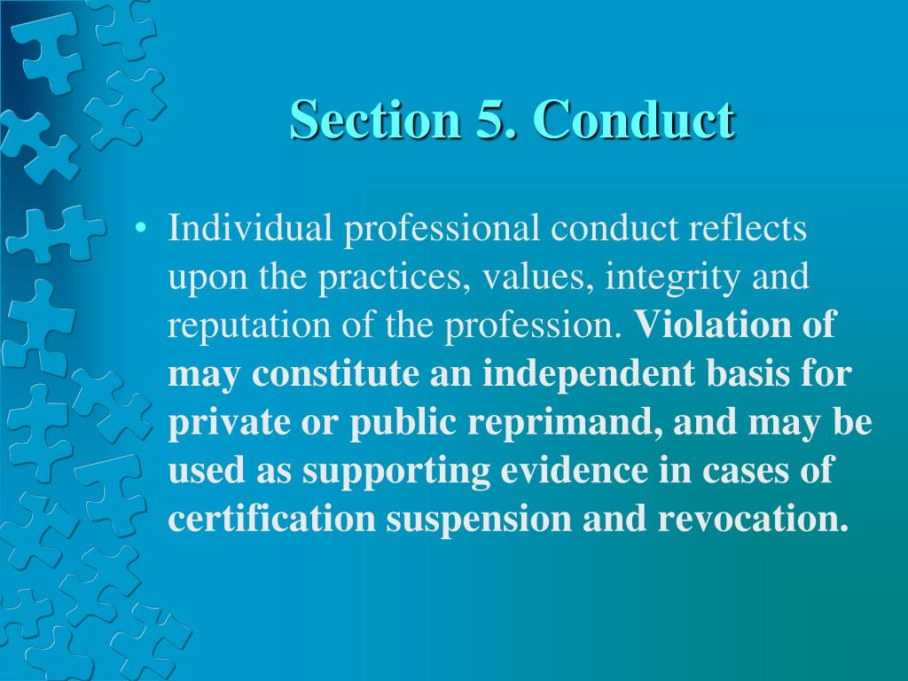 Section 5. Conduct