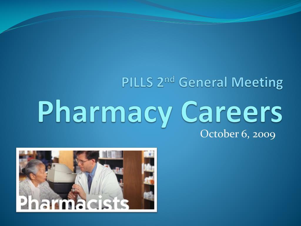 pills 2 nd general meeting pharmacy careers l.