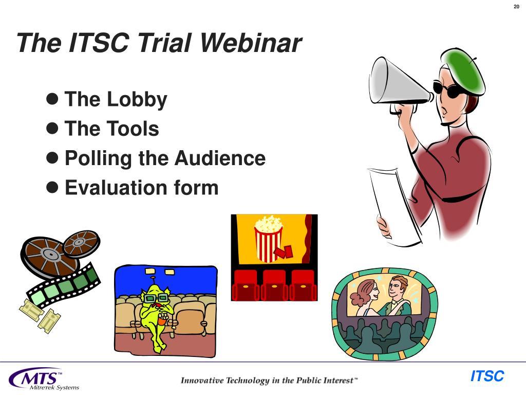 The ITSC Trial Webinar