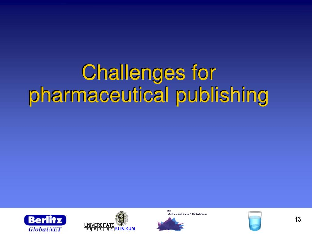Challenges for pharmaceutical publishing
