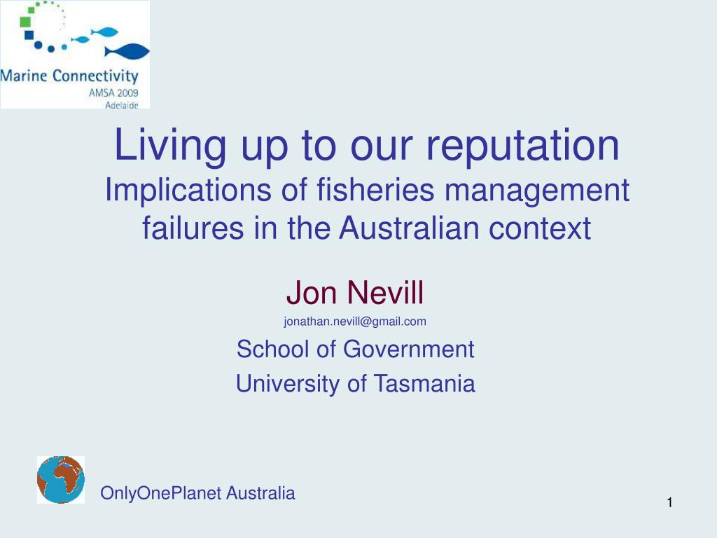 living up to our reputation implications of fisheries management failures in the australian context l.