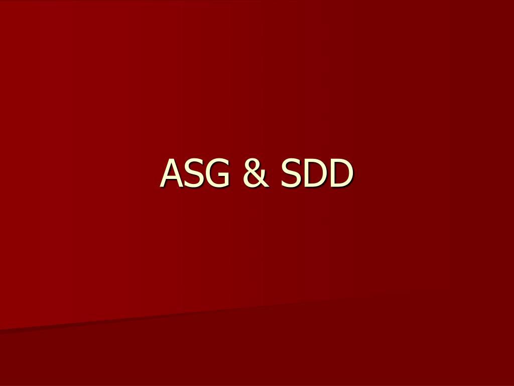 ASG & SDD