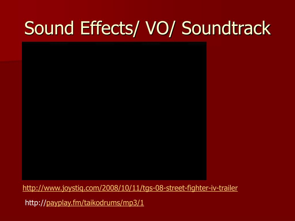 Sound Effects/ VO/ Soundtrack