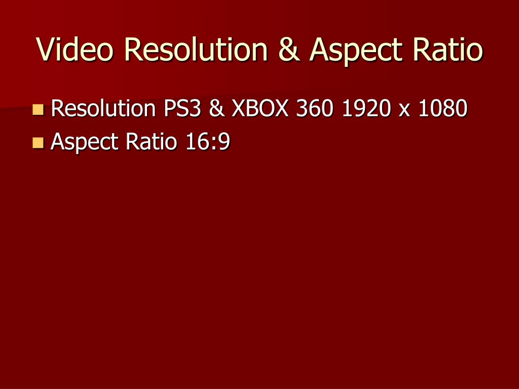 Video Resolution & Aspect Ratio