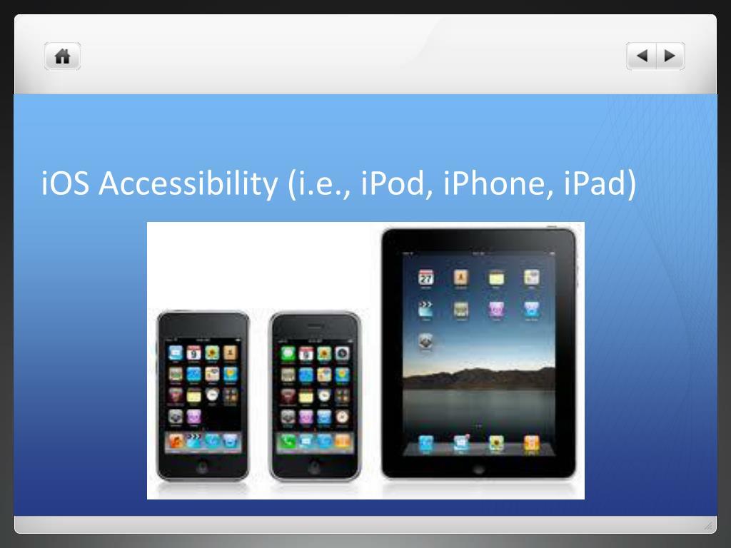 iOS Accessibility (i.e., iPod, iPhone, iPad)