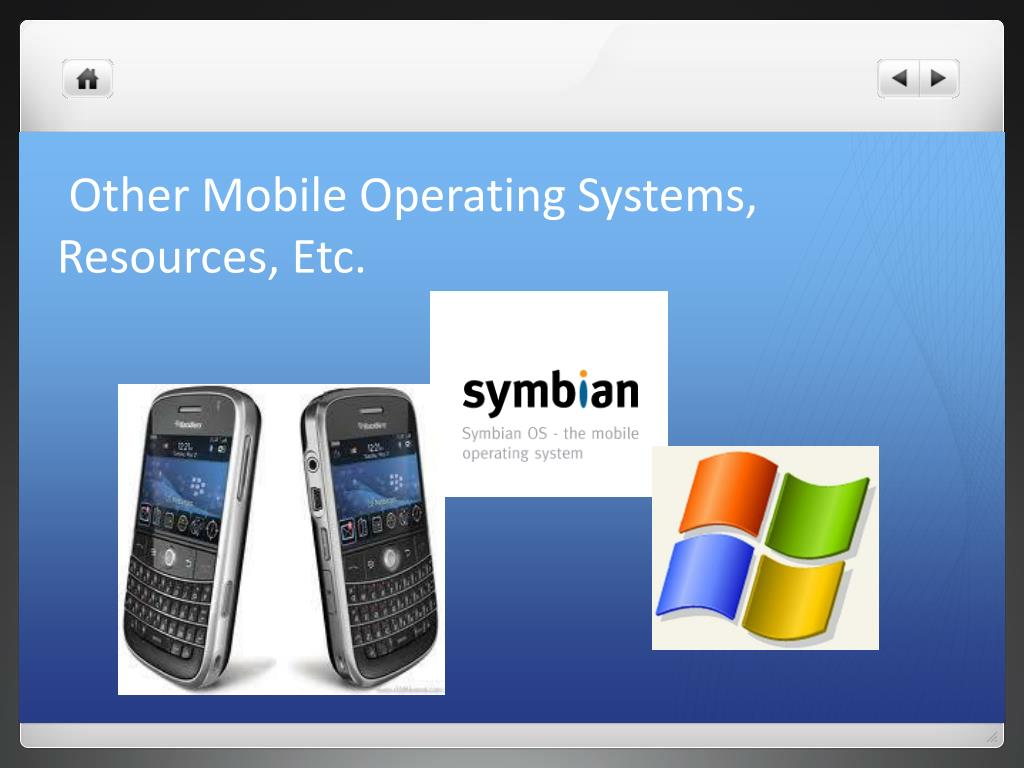 Other Mobile Operating Systems, Resources, Etc.