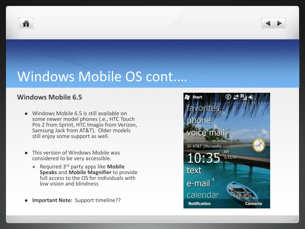 Windows Mobile OS cont.…