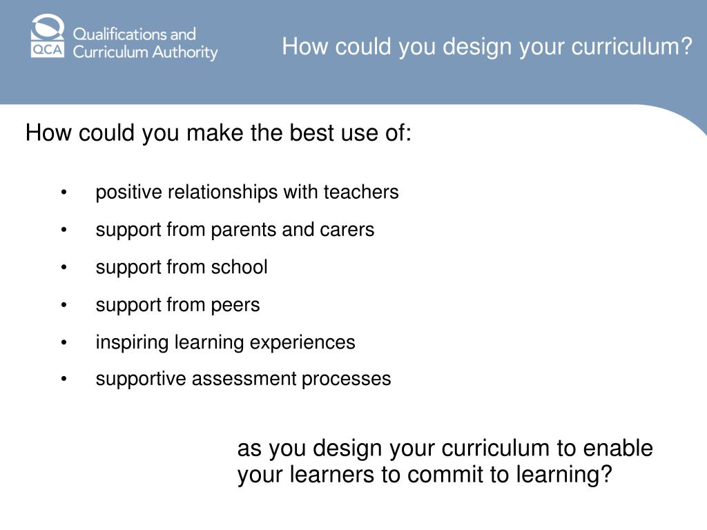 How could you design your curriculum?