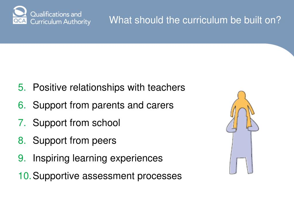 What should the curriculum be built on?
