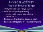 physical activity another moving target