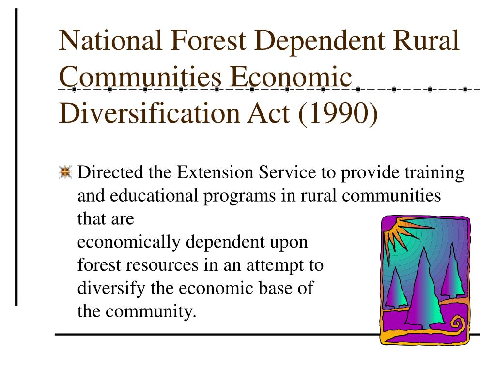 National Forest Dependent Rural Communities Economic Diversification Act (1990)