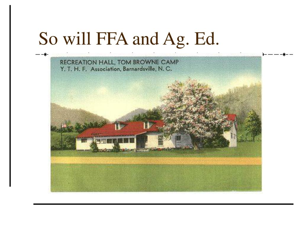So will FFA and Ag. Ed.