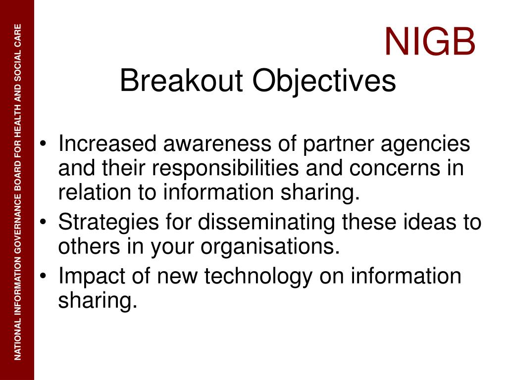 Increased awareness of partner agencies and their responsibilities and concerns in relation to information sharing.
