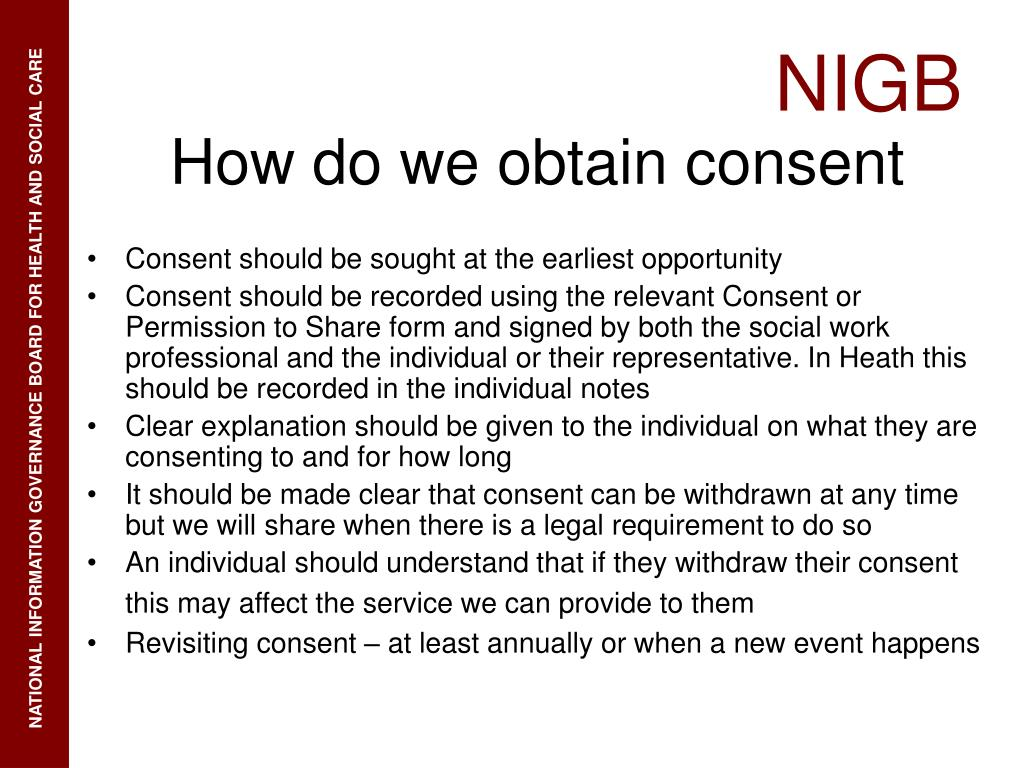 Consent should be sought at the earliest opportunity