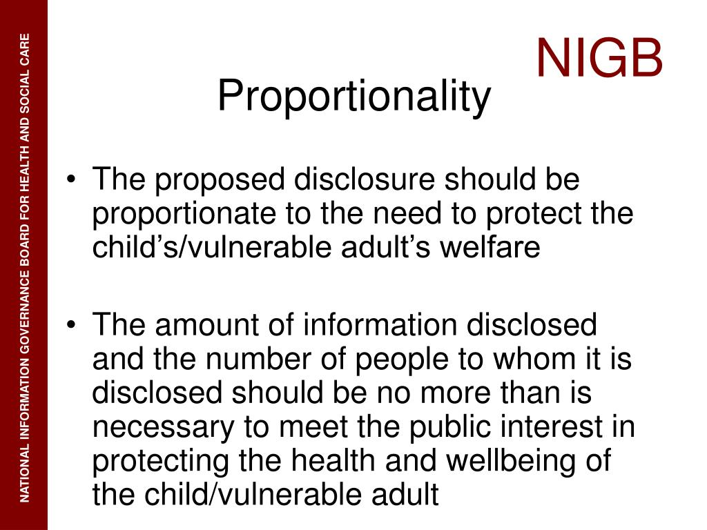 The proposed disclosure should be proportionate to the need to protect the child's/vulnerable adult's welfare