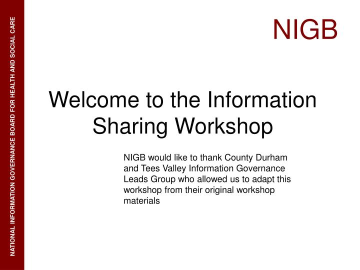Welcome to the information sharing workshop