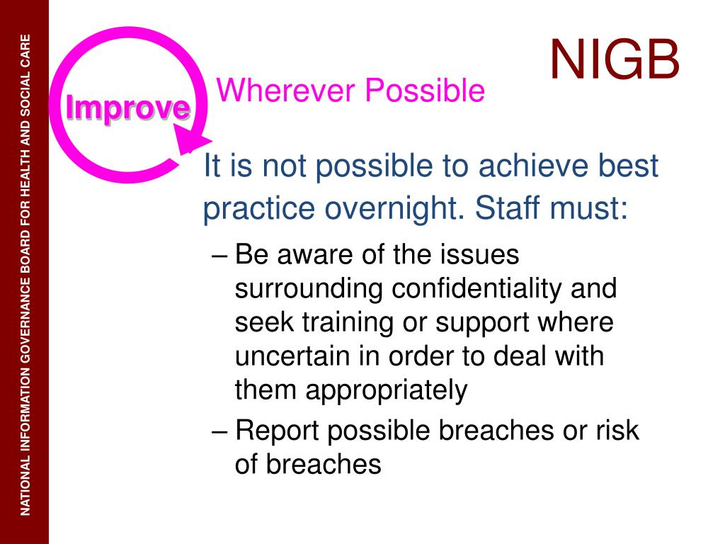 It is not possible to achieve best practice overnight. Staff must: