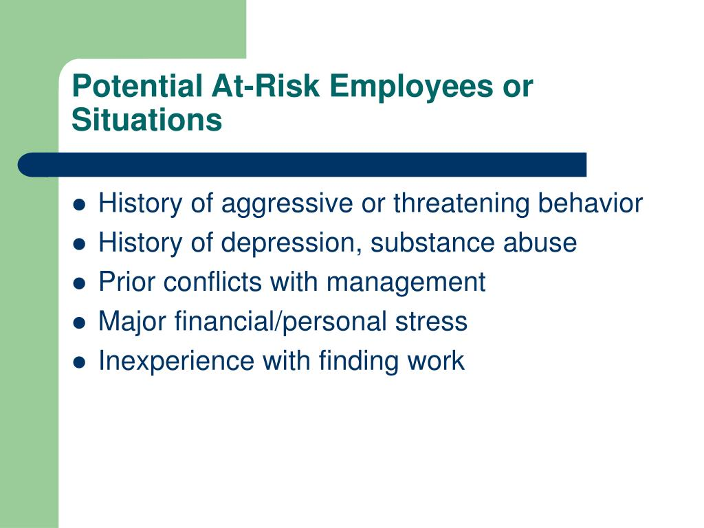 Potential At-Risk Employees or Situations