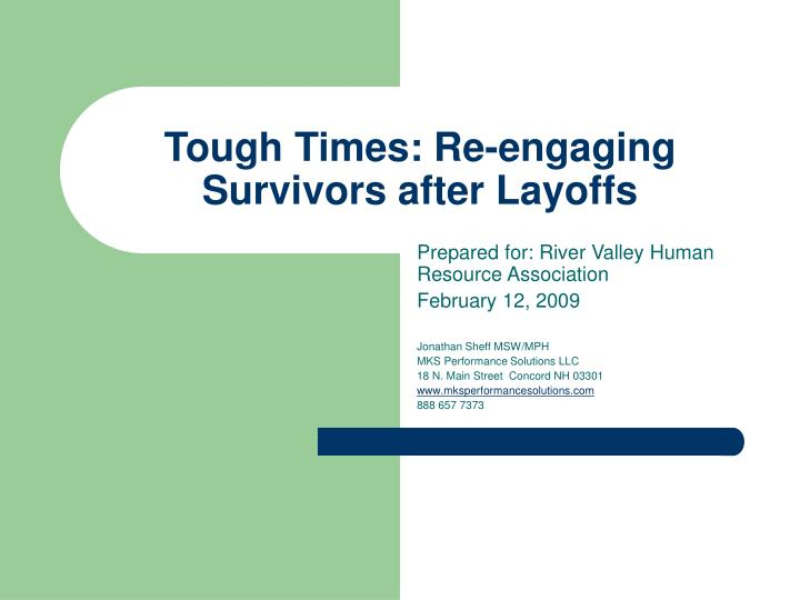 Tough times re engaging survivors after layoffs