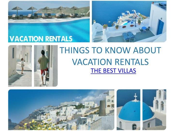 Things to know about vacation rentals