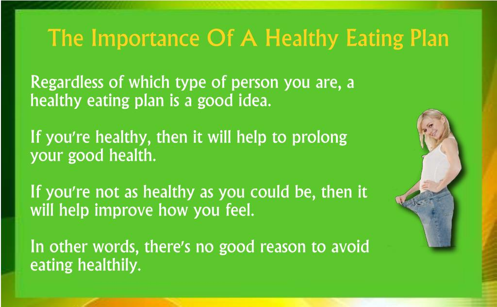 Regardless of which type of person you are, a healthy eating plan is a good idea.