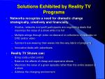 solutions exhibited by reality tv programs