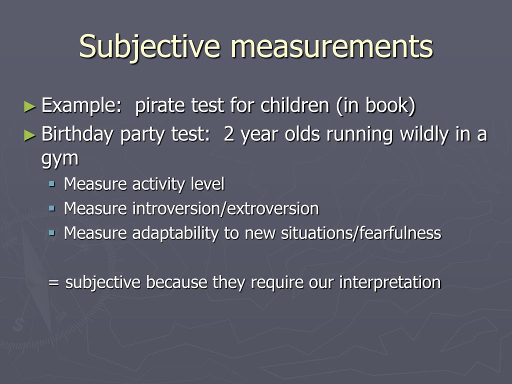 Subjective measurements