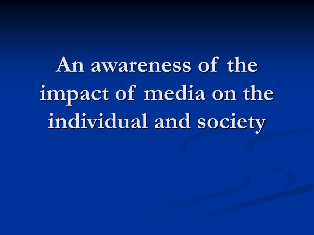 An awareness of the impact of media on the individual and society