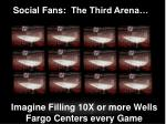 imagine filling 10x or more wells fargo centers every game