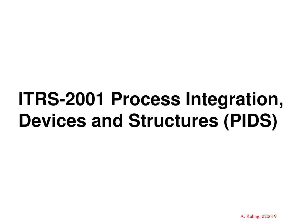 ITRS-2001 Process Integration, Devices and Structures (PIDS)